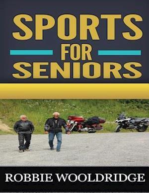 Bog, paperback Sports for Seniors af Robbie Wooldridge
