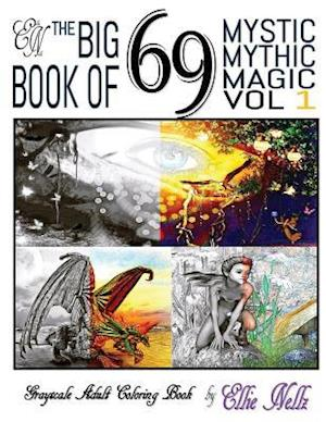 Bog, paperback The Big Book of 69 Mystic Mythic Magic af Ellie Nellz