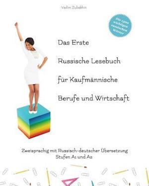 Bog, paperback Das Erste Russische Lesebuch Fur Kaufmannische Berufe Und Wirtschaft af Vadim Zubakhin