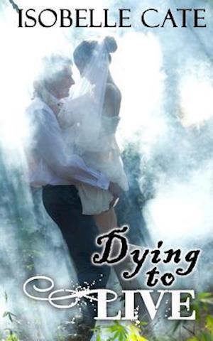 Bog, paperback Dying to Live af Isobelle Cate
