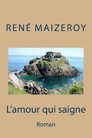 Bog, paperback L'Amour Qui Saigne af M. Rene Maizeroy