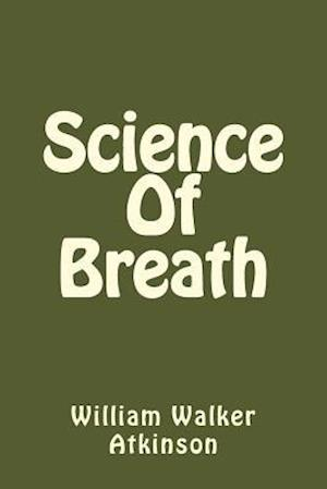Bog, paperback Science of Breath af William Walker Atkinson