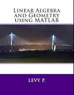 Linear Algebra and Geometry Using MATLAB af Levy P