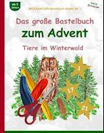 Brockhausen Bastelbuch Advent Bd. 1 - Das Grosse Bastelbuch Zum Advent