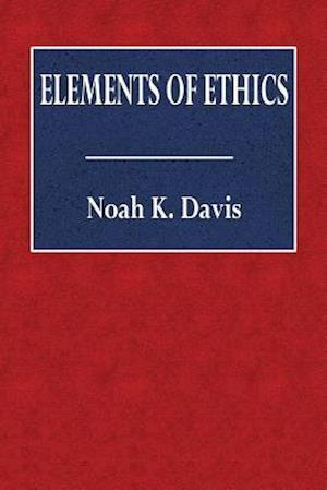 Bog, paperback Elements of Ethics af Noah K. Davis