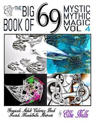 Bog, paperback The Big Book of 69 Mystic Mythic Magic af Ellie Nellz