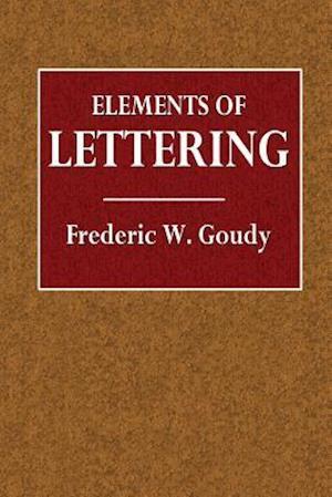 Bog, paperback Elements of Lettering af Frederic W. Goudy