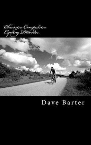 Bog, paperback Obsessive Compulsive Cycling Disorder af Dave Barter