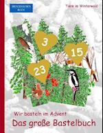 Brockhausen Buch - Wir Basteln Im Advent - Das Grosse Bastelbuch