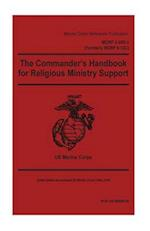 Marine Corps Reference Publication McRp 3-30d.4 (Formerly McRp 6-12c) the Commander's Handbook for Religious Ministry Support 2 May 2016
