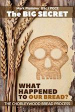 The Big Secret - What Happened to Our Bread