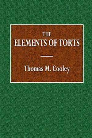 Bog, paperback The Elements of Torts af Thomas M. Cooley