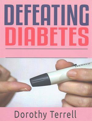 Bog, paperback Defeating Diabetes af Dorothy Terrell