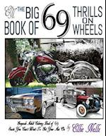 The Big Book of 69 Thrills on Wheels
