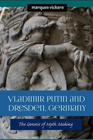 Bog, paperback Vladimir Putin and Dresden Germany af Marques Vickers