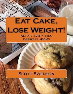 Bog, paperback Eat Cake, Lose Weight! af Scott Swenson