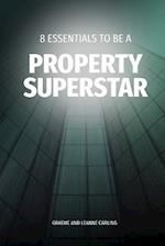 8 Essentials to Be a Property Superstar