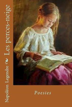 Bog, paperback Les Perces Neige af M. Napoleon Legendre