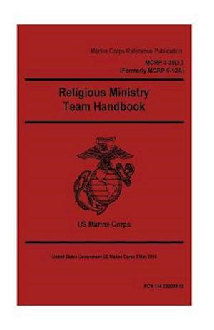 Bog, paperback Marine Corps Reference Publication McRp 3-30d.3, (McRp 6-12a) Religious Ministry af United States Governmen Us Marine Corps
