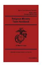 Marine Corps Reference Publication McRp 3-30d.3, (McRp 6-12a) Religious Ministry