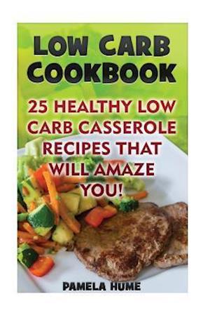 Bog, paperback Low Carb Cookbook af Pamela Hume
