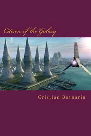 Bog, paperback Citizen of the Galaxy af Cristian Butnariu