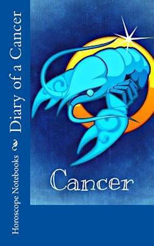 Bog, paperback Diary of a Cancer af Horoscope Blank Notebooks