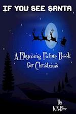If You See Santa - A Funny Rhyming Book for Christmas