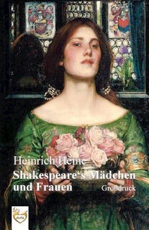 Bog, paperback Shakespeares Madchen Und Frauen (Grossdruck) af Heinrich Heine