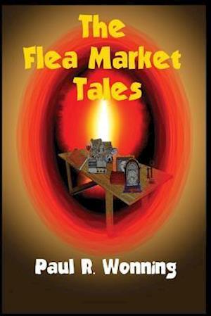Bog, paperback The Flea Market Tales af Paul R. Wonning