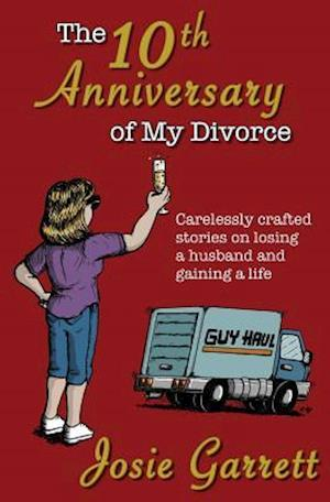 Bog, paperback The 10th Anniversary of My Divorce af Josie Garrett