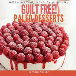 Bog, paperback Guilt Free! Paleo Desserts af Barbara Aguilar