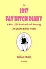 The 2017 Fat Bitch Diet Diary
