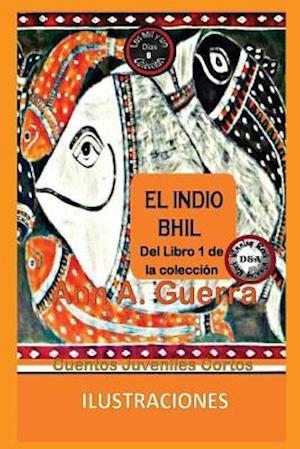 Bog, paperback El Indio Bhil af MS Ann a. Guerra, MR Daniel Guerra