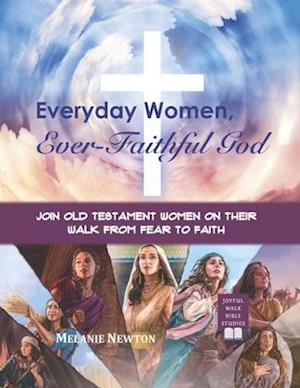Everyday Women, Ever Faithful God