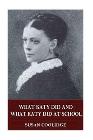 Bog, paperback What Katy Did and What Katy Did at School af Susan Coolidge
