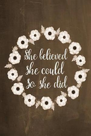Bog, paperback Chalkboard Journal - She Believed She Could So She Did (Brown) af Marissa Kent