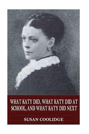 Bog, paperback What Katy Did, What Katy Did at School, and What Katy Did Next af Susan Coolidge
