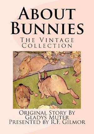 Bog, paperback About Bunnies af Gladys Muter, Presented by Gilmor