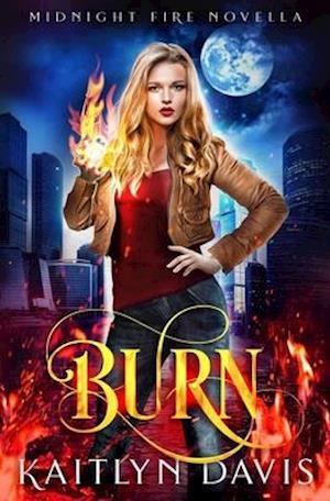 Bog, paperback Burn af Kaitlyn Davis