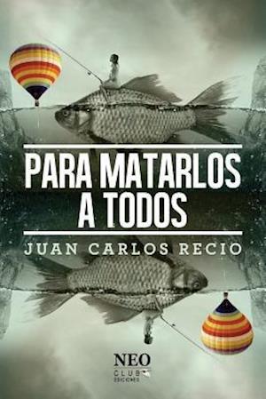 Bog, paperback Para Matarlos a Todos af Juan Carlos Recio