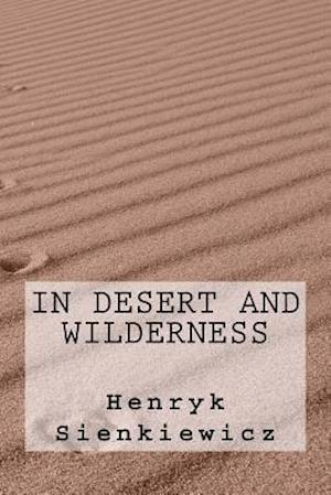 Bog, paperback In Desert and Wilderness af Henryk Sienkiewicz