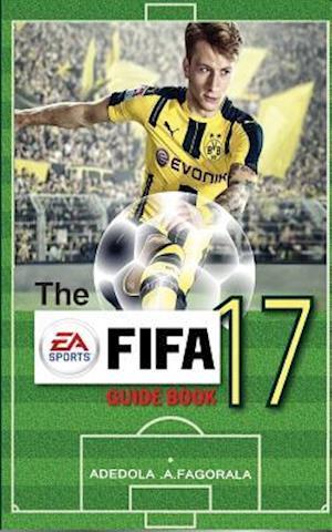 Bog, paperback The Fifa 17 Guidebook af Adedola Adewole Fagorala
