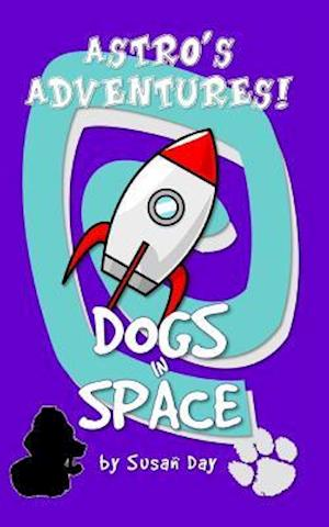 Bog, paperback Dogs in Space - Astro's Adventures Pocket Edition af Susan Day