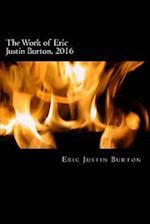 The Work of Eric Justin Burton, 2016