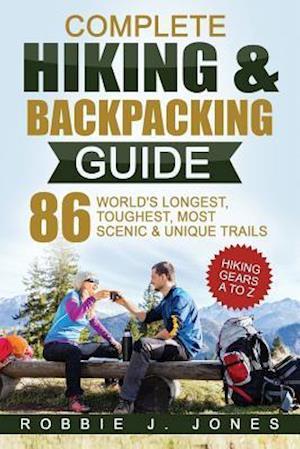 Bog, paperback Complete Hiking & Backpacking Guide af Robbie J. Jones