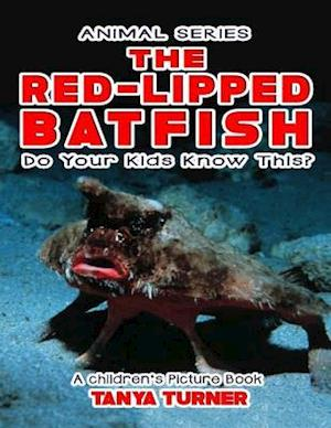 Bog, paperback The Red-Lipped Batfish Do Your Kids Know This? af Tanya Turner