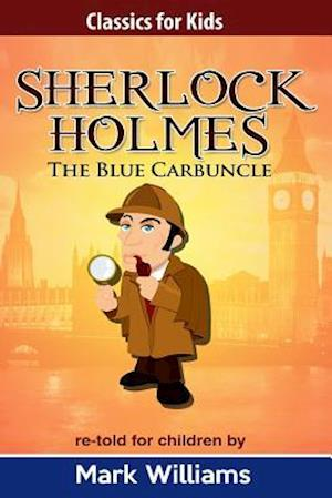 Bog, paperback Sherlock Holmes Re-Told for Children af Mark Williams