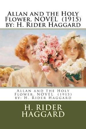 Allan and the Holy Flower. Novel (1915) by