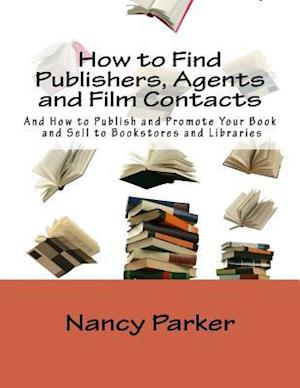 How to Find Publishers, Agents and Film Contacts
